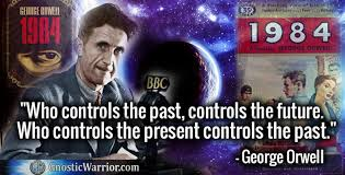orwell quote and image who controls...