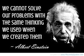 Einstein cannot solve problems with same mind set that caused themimages (1)